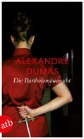 Alexandre Dumas: Die Bartholomäusnacht ★★★★★