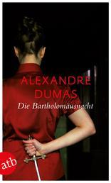 Die Bartholomäusnacht - Roman