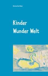 Kinder Wunder Welt - Von der Innenwelt der Kinder