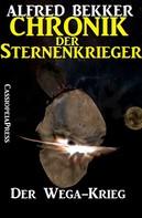 Alfred Bekker: Chronik der Sternenkrieger 5 - Der Wega-Krieg (Science Fiction Abenteuer) ★★★★