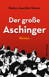 Der große Aschinger - Roman