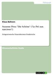 """Suzanne Prou: """"Die Schöne"""" (""""Le Pré aux narcisses"""") - Zeitgenössische Frauenliteratur Frankreichs"""