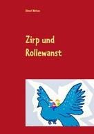 Almut Weitze: Zirp und Rollewanst