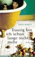 Anne Berest: Traurig bin ich schon lange nicht mehr ★★★★