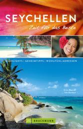 Bruckmann Reiseführer Seychellen: Zeit für das Beste - Highlights, Geheimtipps, Wohlfühladressen