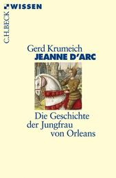 Jeanne d'Arc - Die Geschichte der Jungfrau von Orleans
