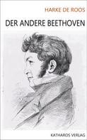 Harke de Roos: Der andere Beethoven