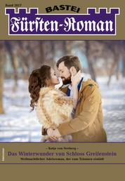 Fürsten-Roman 2617 - Adelsroman - Das Winterwunder von Schloss Greifenstein