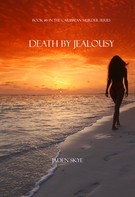 Jaden Skye: Death by Jealousy (Book #6 in the Caribbean Murder series) ★★★★