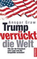 Ansgar Graw: Trump verrückt die Welt ★★★★