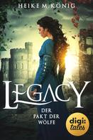 Heike M. König: Legacy (3). Der Pakt der Wölfe ★★★★★