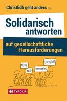 : Solidarisch antworten auf gesellschaftliche Herausforderungen
