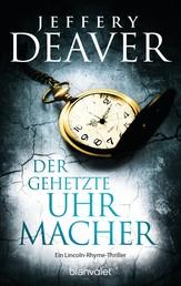 Der gehetzte Uhrmacher - Roman