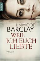 Linwood Barclay: Weil ich euch liebte ★★★★