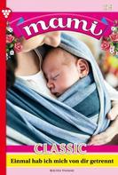 Myra Myrenburg: Mami Classic 24 – Familienroman