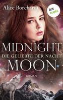 Alice Borchardt: Midnight Moon - Die Geliebte der Nacht: Zweiter Roman ★★★★★