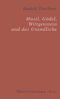 Rudolf Taschner: Musil, Gödel, Wittgenstein und das Unendliche ★★★★