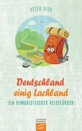 Deutschland einig Lachland - Ein humoristischer Reiseführer