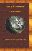 Kerstin Stefanie Rothenbächer: Der Glitzerseewald