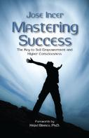 Jose Incer: Mastering Success