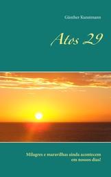 Atos 29 - Milagres e maravilhas ainda acontecem em nossos dias!