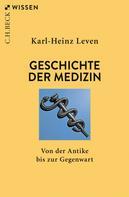 Karl-Heinz Leven: Geschichte der Medizin