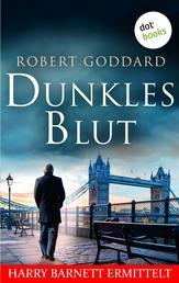 Dunkles Blut - Harry Barnett ermittelt: Der erste Fall - Kriminalroman