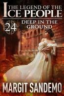 Margit Sandemo: The Ice People 24 - Deep in the Ground