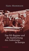 Hans Mommsen: Das NS-Regime und die Auslöschung des Judentums in Europa ★★★★