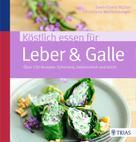 Sven-David Müller: Köstlich essen für Leber & Galle