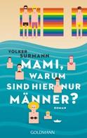 Volker Surmann: Mami, warum sind hier nur Männer? ★★★★