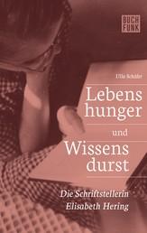 Lebenshunger und Wissensdurst - Die Schriftstellerin Elisabeth Hering