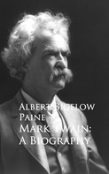 Albert Bigelow Paine: Mark Twain: A Biography