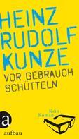 Heinz Rudolf Kunze: Vor Gebrauch schütteln ★