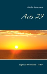 Acts 29 - signs and wonders - today