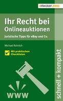 Michael Rohrlich: Ihr Recht bei Onlineauktionen. Juristische Tipps für eBay und Co.