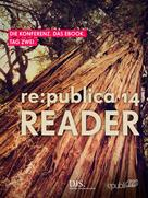re:publica GmbH: re:publica Reader 2014 – Tag 2