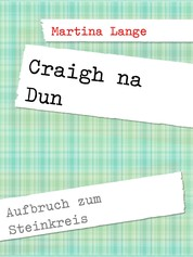 Craigh na Dun - Aufbruch zum Steinkreis