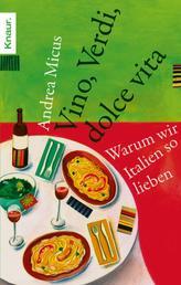 Vino, Verdi, dolce vita - Warum wir Italien so lieben
