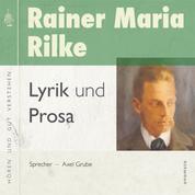 Rainer Maria Rilke − Lyrik und Prosa - Zusammengestellt und gelesen von Axel Grube.