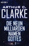 Arthur C. Clarke: Die neun Milliarden Namen Gottes ★★★★