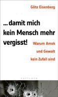 Götz Eisenberg: Damit mich kein Mensch mehr vergisst ★★★★★