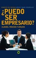 Miguel Angel Rodriguez: ¿Puedo ser empresario?