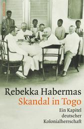 Skandal in Togo - Ein Kapitel deutscher Kolonialherrschaft