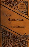 Thomas Hughes: True Manliness