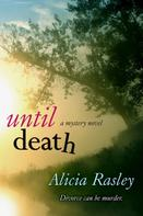 Alicia Rasley: Until Death