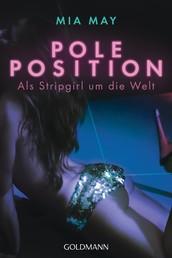 Poleposition - Als Stripgirl um die Welt
