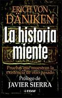 Erich Von Däniken: La historia miente