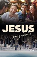 Hansjörg Kägi: Jesus ganz anders