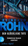 Reinhard Rohn: Der glückliche Tote ★★★★